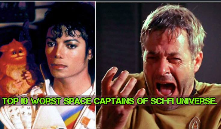 10 Unworthy Space Captains Of The Sci-fi Universe!