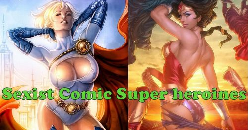 5 Sexist Comic Super heroines Creating Ripples Even Today