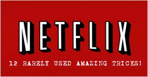 12 Extremely Useful Netflix Tricks That Will Enhance Your Experience!