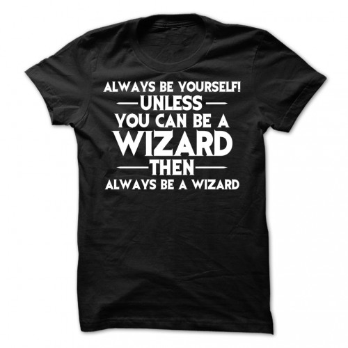sunfrog-Always-be-a-Wizard-T-Shirt
