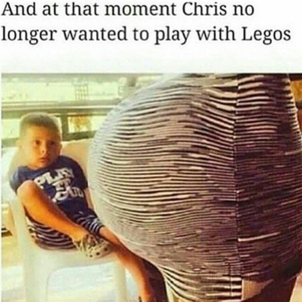 Big booty problems meme