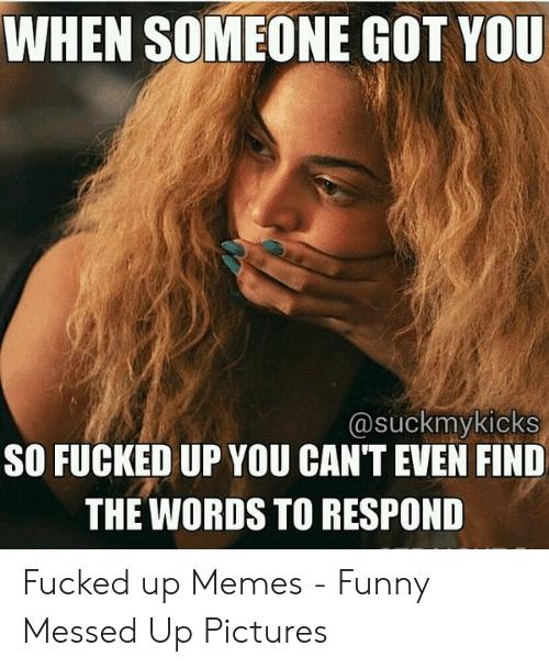 entertaining fucked up memes