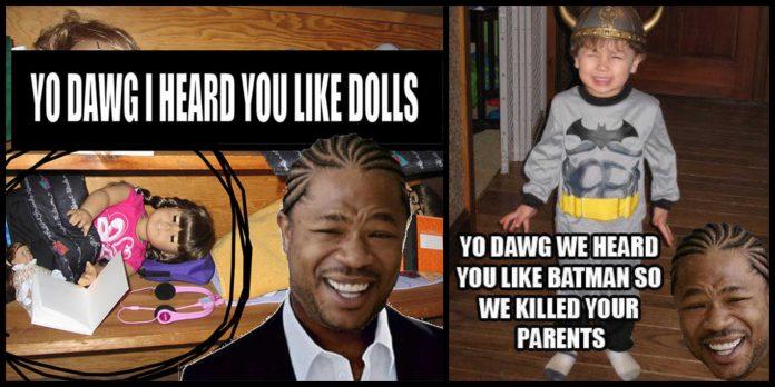 100+ Xzibit Yo Dawg Memes That Are So Funny