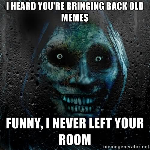 hilarious scary memes
