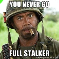laughable stalker meme