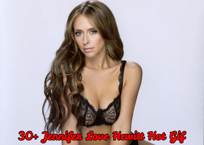 37 Hot Gif Of Jennifer Love Hewitt Will Spellbind You With Her Dazzling Body