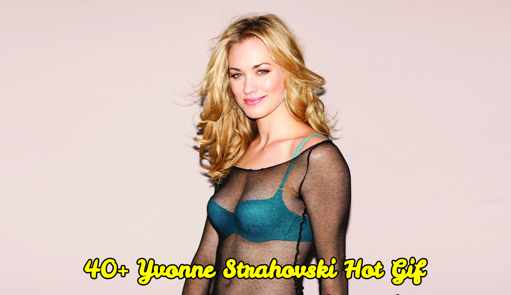 46 Hot Gif Of Yvonne Strahovski Which Will Cause You To Turn Out To Be Captivated With Her Alluring Body Geeks On Coffee