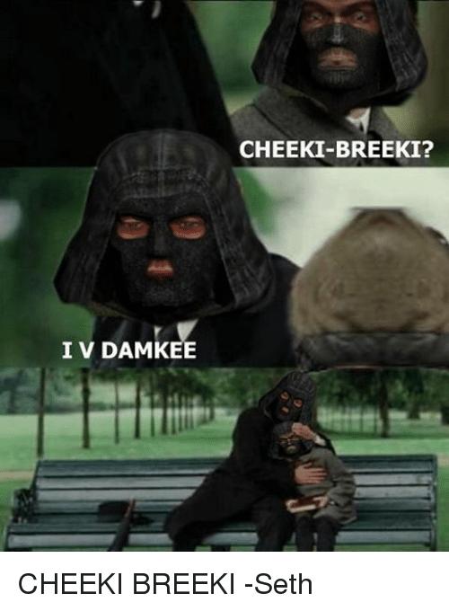 Hilarious Cheeki Breeki memes