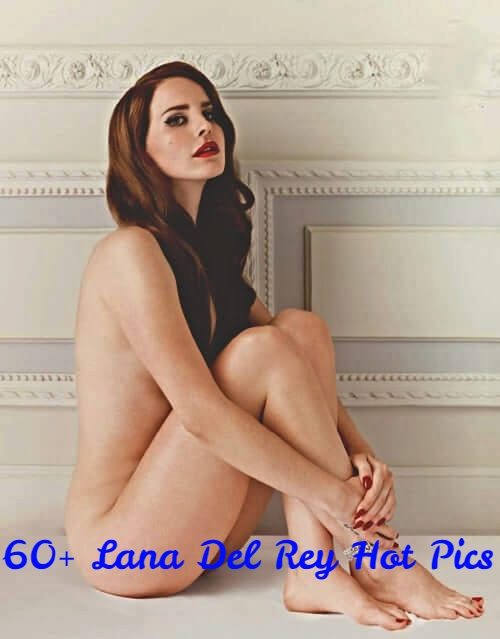 Lana Del Rey sexy pics