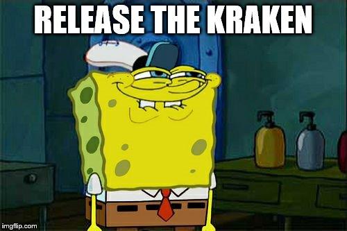 cheerful Release The Kraken! memes