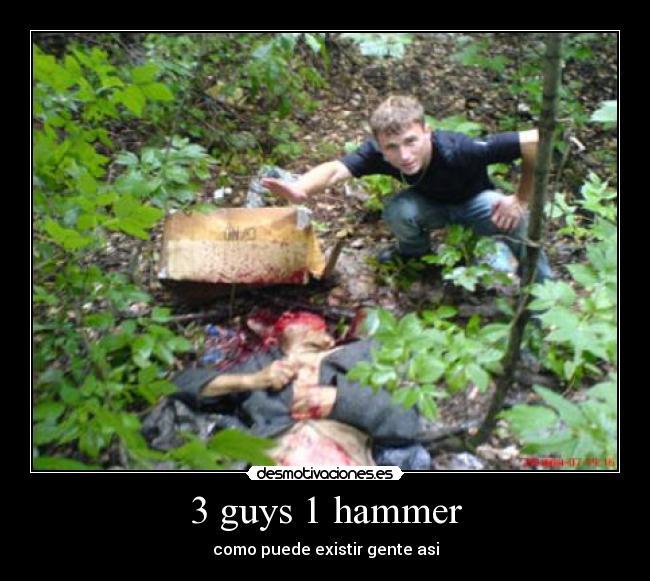 comical 3 Guys 1 Hammer memes