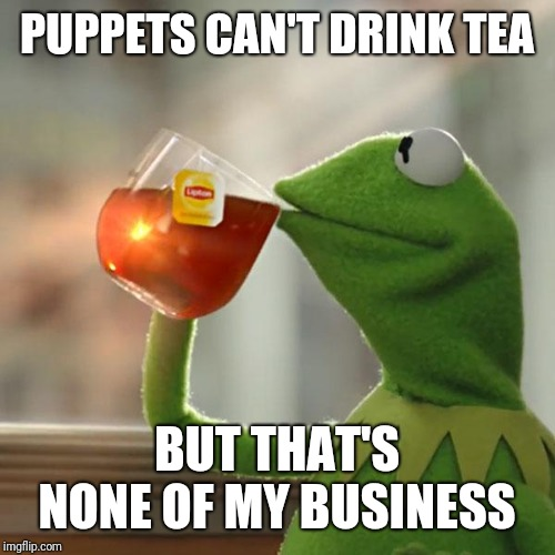 entertaining But That's None of My Business memes