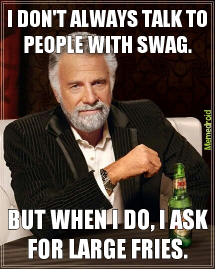 entertaining Swag memes