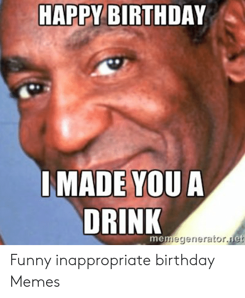 110 Inappropriate Birthday Memes Will Bring The Real Fun Geeks
