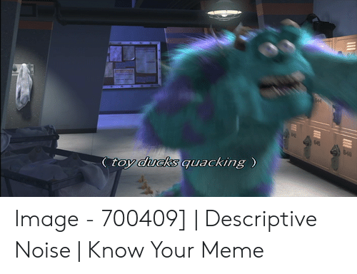 jolly Descriptive Noise memes