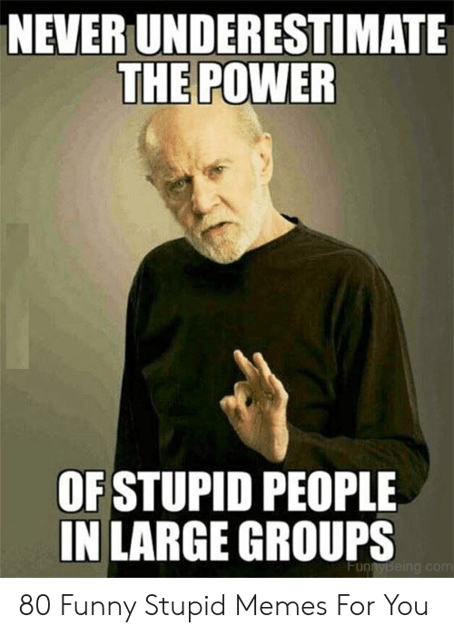 laughable Stupid people memes