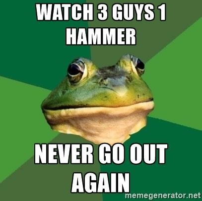 rib-tickling 3 Guys 1 Hammer memes