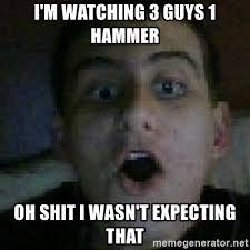 sparkling 3 Guys 1 Hammer memes
