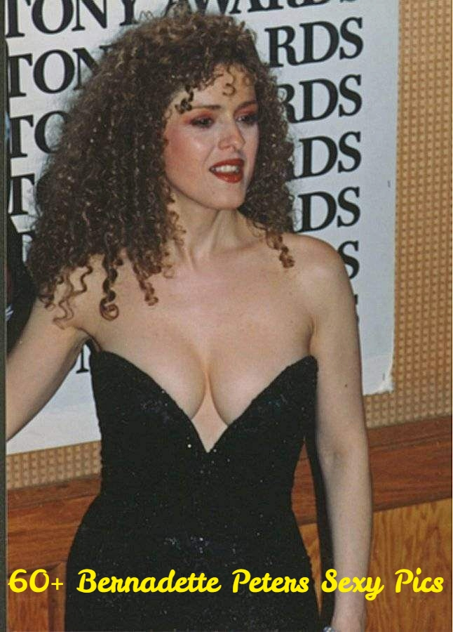 Bernadette Peters hot pics