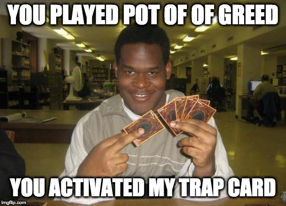 Funny You Just Activated My Trap Card! memes