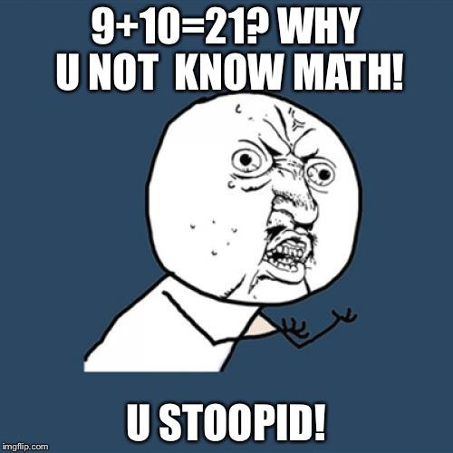 Hilarious 9 + 10 = 21 memes