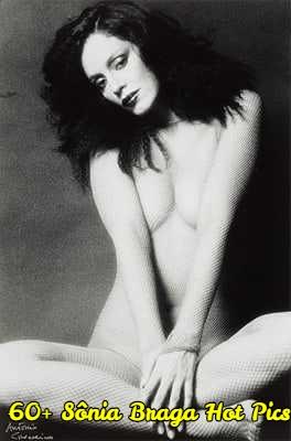 Sônia Braga naked