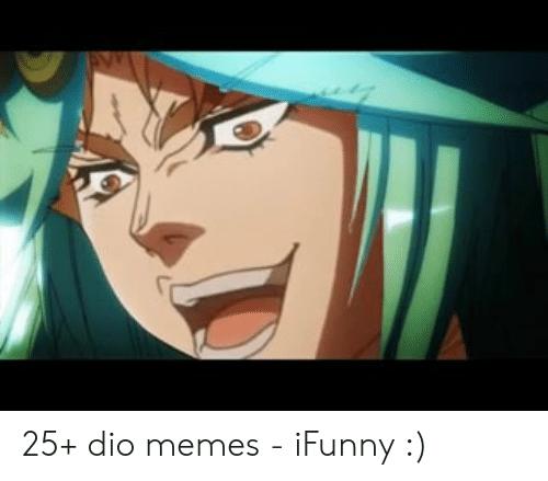 amusing It Was Me, Dio! memes