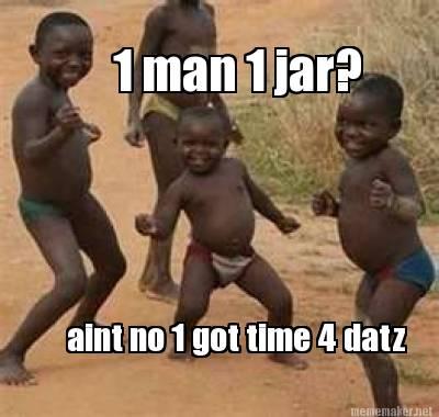 chucklesome 1 Guy 1 Jar memes