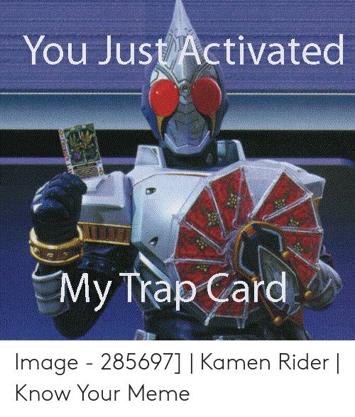 jolly You Just Activated My Trap Card! memes
