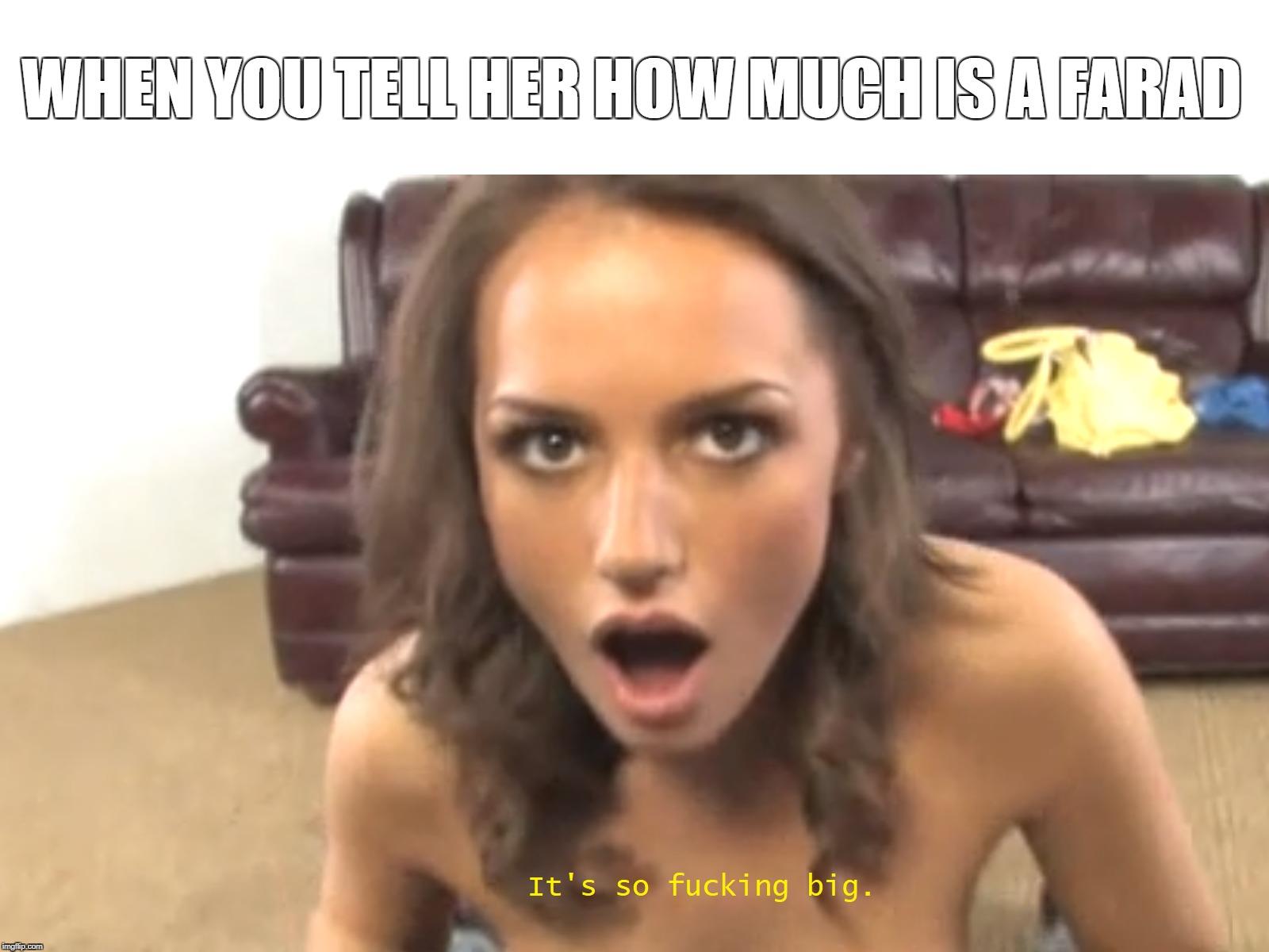 rib-tickling It's So Fucking Big memes