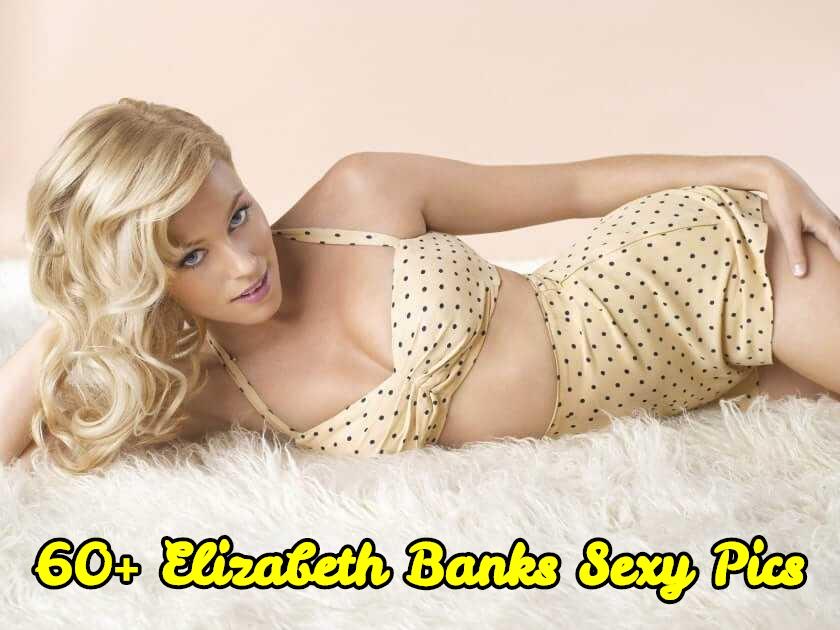 Elizabeth Banks sexy pics