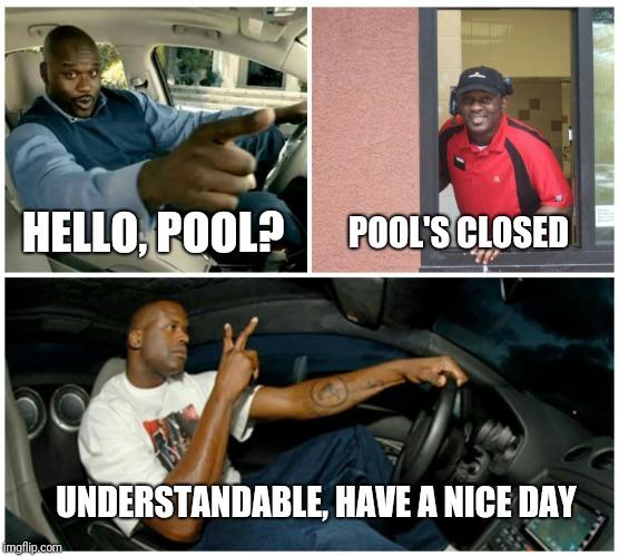 amusing Pool's Closed memes