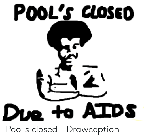 cheerful Pool's Closed memes