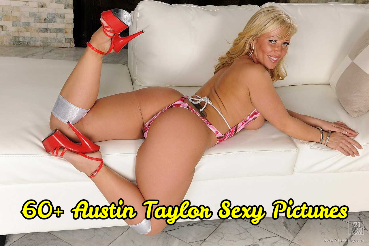 Austin Taylor sexy pictures