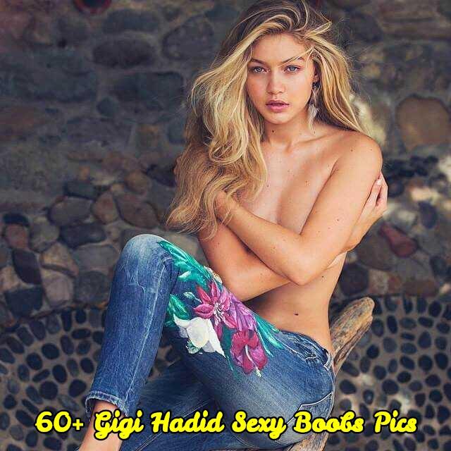 Gigi Hadid sexy boobs pics