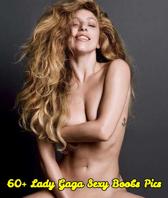 Lady Gaga sexy boobs pics