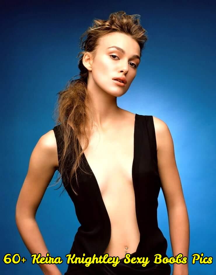 Keira Knightley sexy boobs pics