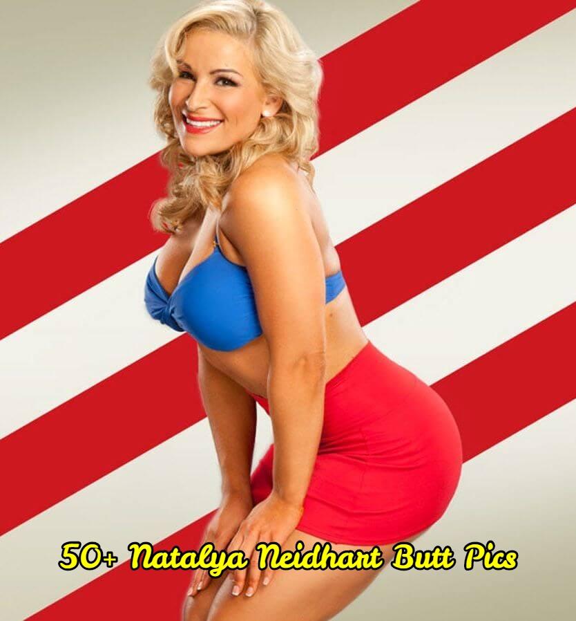 Natalya Neidhart butt pics.