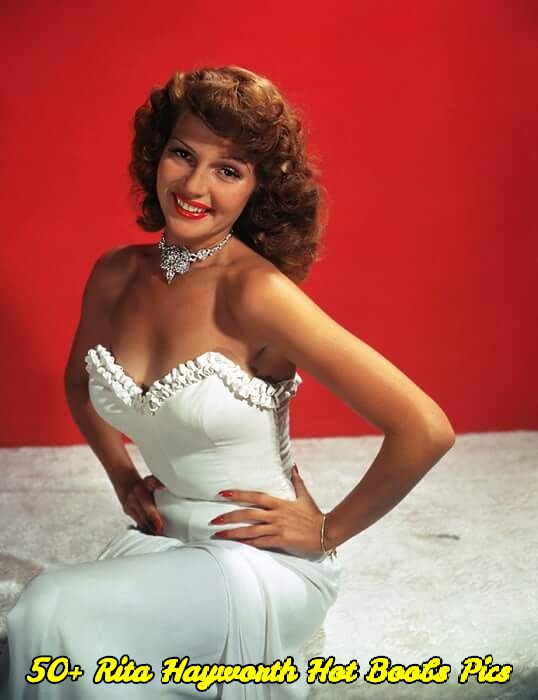 Rita Hayworth hot boobs pics