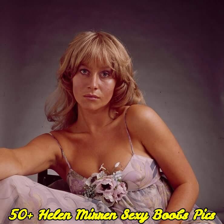Helen Mirren sexy boobs pics