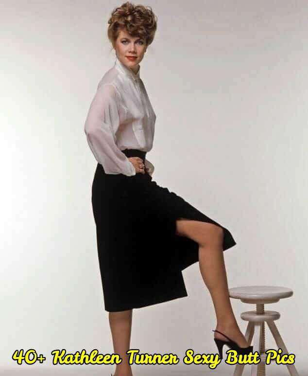 Kathleen Turner sexy butt pics