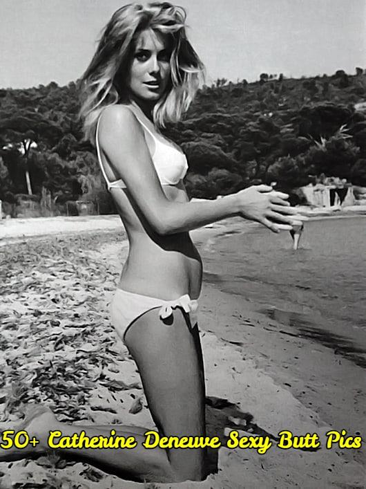 Catherine Deneuve Sexy Butt Pics